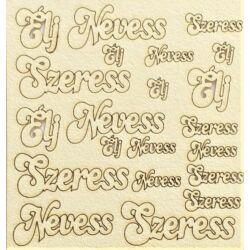 Élj, Nevess, Szeress felirat több méretben 110x115 mm táblán